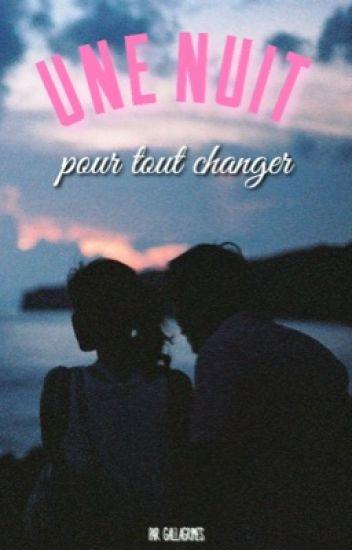 Une Nuit Pour Tout Changer