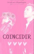 COINCIDIR. GTOP. by BinguDragon