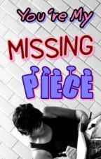 You're My Missing Piece ♥ [Oneshot] by amEYZIEngCloud7