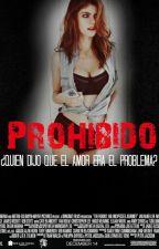 Prohibido. [#Wattys2015] by caat1996