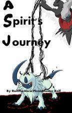 A Spirit's Journey (Pokemon Watty Awards 2014 3rd Place Winner: Adventure) by RolftheAbra