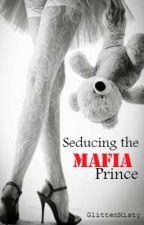 Seducing The Mafia PRINCE by glittenmisty