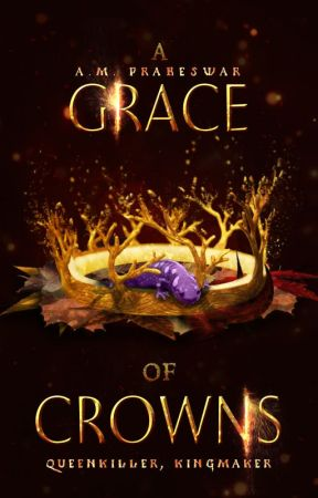 A Grace of Crowns | Wattys 2016 Winner by Amanda-Mae