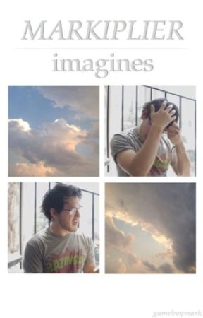 Markiplier Imagines by gameboymark