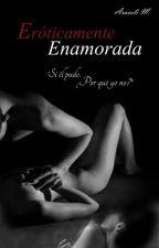 eróticamente enamorada by Aracelion