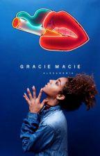 Gracie Macie   || BWWM by MellowDramatic