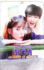 Enchanted High (Academy of Magics) | #Wattys2017 by StrawHatter