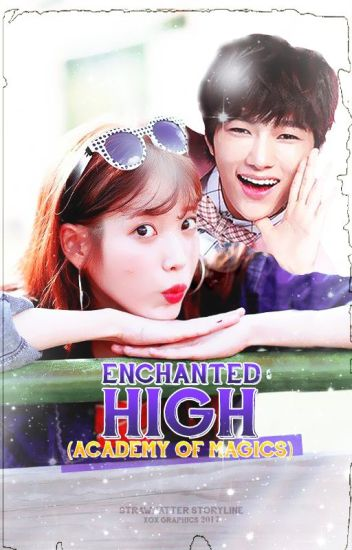 Enchanted High (Academy of Magics) | #Wattys2017