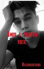 Amor a primera vista ღ (Austin Mahone y Tu) by Clarkdelicious
