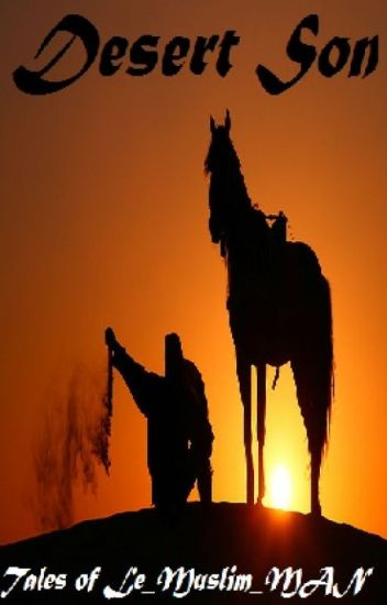 Desert Son: Tales of Le_Muslim_MAN