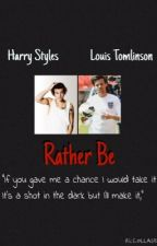 Rather Be - Larry Stylinson mpreg by payncakes