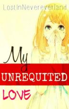My Unrequited Love by LostInNevereverland