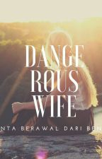 Dangerous Wife by Roesni62