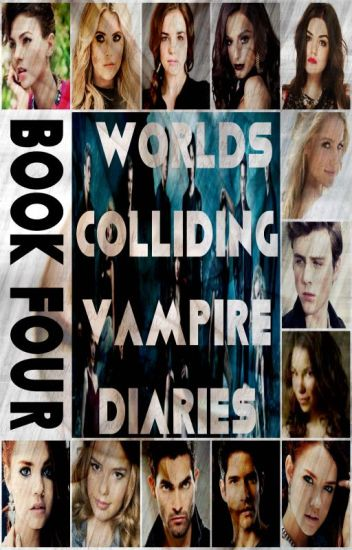 Worlds Colliding (The Vampire Diaries, Book Four)