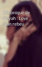 Chronique de Nayah : Love d'un rebeu by Sheytanaa_