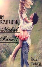 UY, BESTFRIEND MAHAL KITA! by mesery