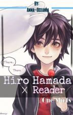 [Discontinued] Hiro Hamada x Reader one shots by ArtaeKo