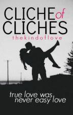 Cliché of Clichés by thekindoflove