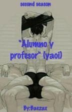 alumno y profesor (2da temporada) by Bayiizaa