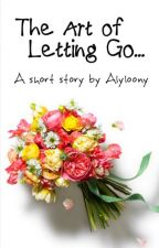 The Art of Letting Go.. by alyloony