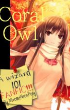 Coral Owl | Let The Games Begin | Wizard101 FanFiction by XtremeNeonpony