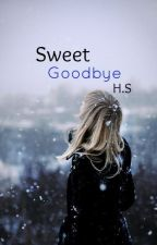 Sweet Goodbye || H.S by mda149