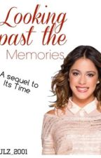 Looking Past the Memories * Sequel to It's time, A Violetta Fan Fiction * by lulz_2001
