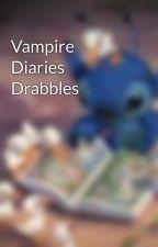 Vampire Diaries Drabbles by KlarolineDelenaLovex