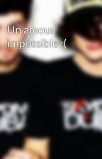 Un amour impossible :( by lovezaynouu