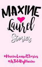 Maxine Laurel Stories by astoldby_maxine