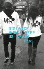 Distance Won't Keep Us Apart by OfficiallyShai_