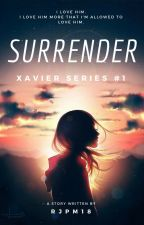 Surrender (Xavier Series #1) by RJPM18