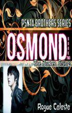 PENTA BROTHERS SERIES II - The Broken Strings (OSMOND) by RogueCeleste