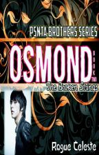 PENTA BROTHERS SERIES II - The Broken Strings (OSMOND) by karinjin