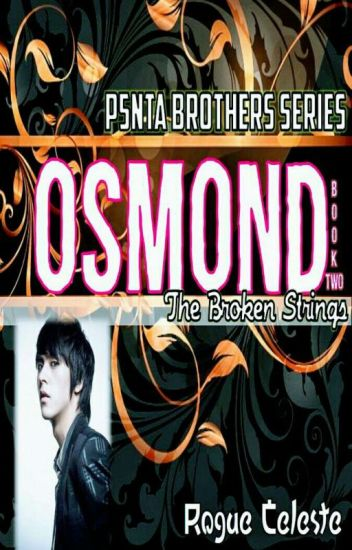PENTA BROTHERS SERIES II - The Broken Strings (OSMOND)