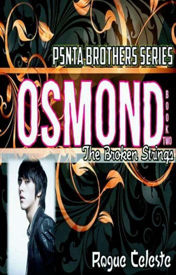 PENTA BROTHERS SERIES II - The Broken Strings (OSMOND)