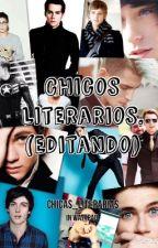 Chicos Literarios.(Editando) by Chicas_Anonimas
