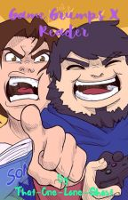Not-So-Grump - Game Grumps X Reader - One Shots by That-One-Lone-Ghost