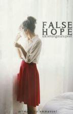 False Hope by SikretongMalupeet