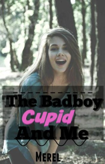 The Badboy, Cupid & Me [Voltooid/Dutch]