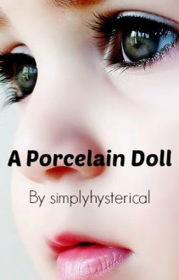 A porcelain doll - Short Story (completed)