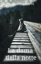 La dama della notte by LisaShadow99