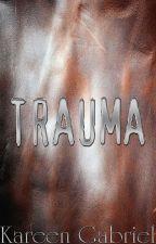 Trauma by KareenGabriel