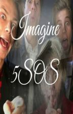 Imagines 5SOS by WordsInTheHeart