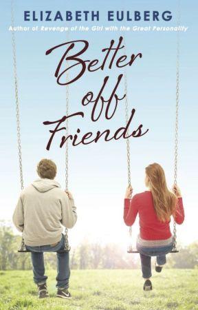 Better Off Friends by ElizabethEulberg