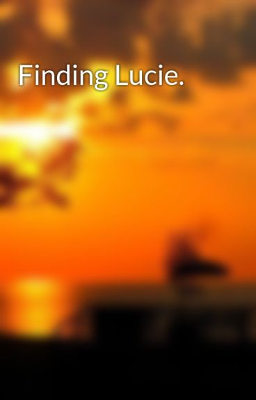 Finding Lucie. by RachaelSmyth14