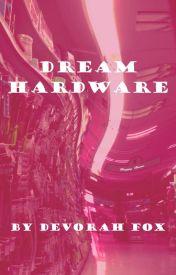 Dream Hardware by Devorah Fox