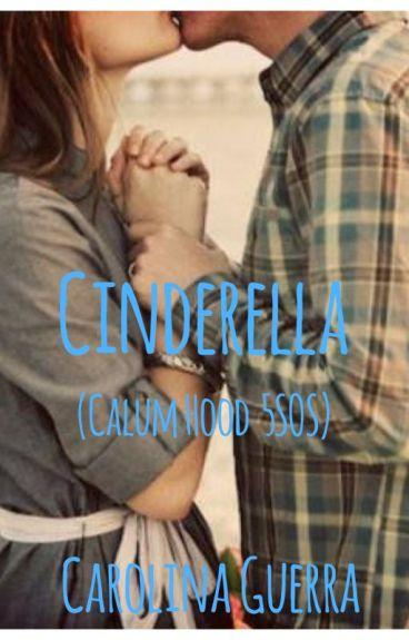 Cinderella (Calum Hood 5SOS)