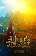 Athena's Twin Sister (Unkown Godess) COMPLETED-EDITING #WATTYS2016 by selenereese