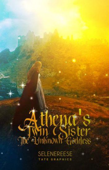 Athena's Twin Sister ( The Unkown Goddess)
